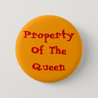 Property Of The Queen Pinback Button