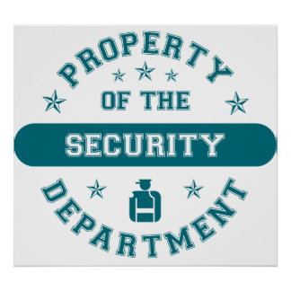 Property of the Security Department Poster