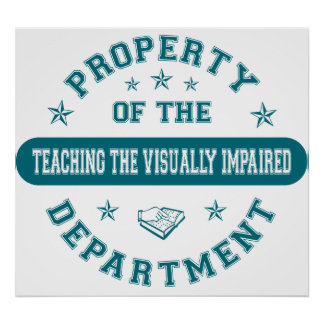 Property of the Teaching the Visually Impaired Dep Posters