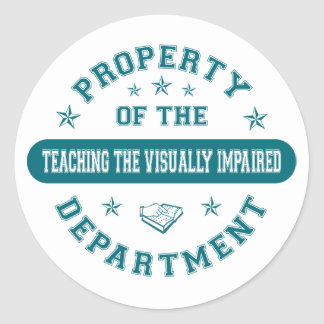 Property of the Teaching the Visually Impaired Dep Round Sticker