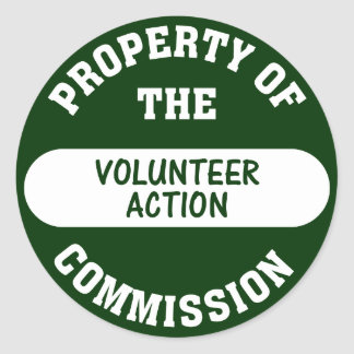 Property of the Volunteer Action Commission Classic Round Sticker