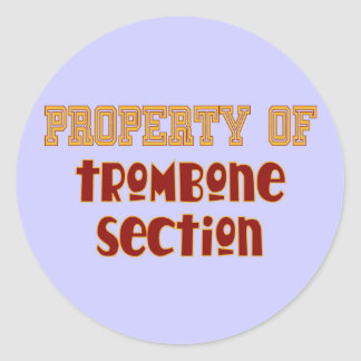 Property of Trombone Section Classic Round Sticker