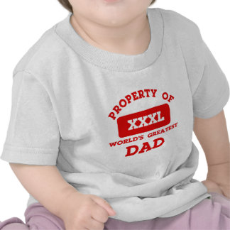 Property of world s greatest Dad Shirts