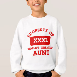 Property of world's greatest Aunt Sweatshirt