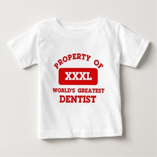 Property of world's greatest Dentist Tshirts
