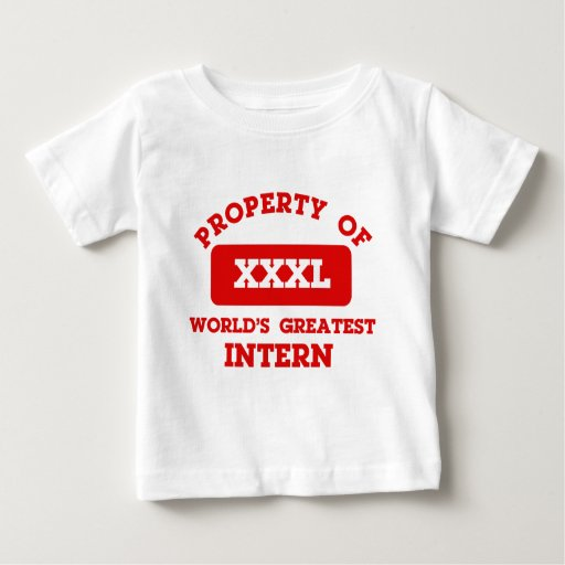 Property of world's greatest Intern Baby T-Shirt