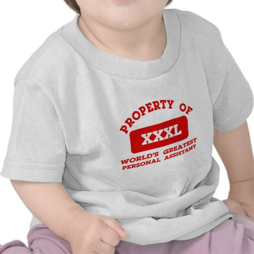 Property of world's greatest personal assistant tees