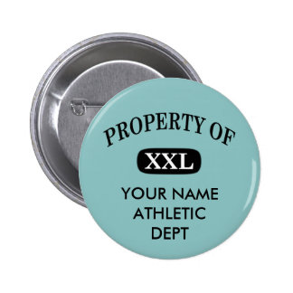 Property of XXL Your Name Button