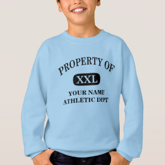 Property of XXL Your Name Sweatshirt