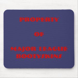 Property ofMajor League Bootyskins Mouse Pad