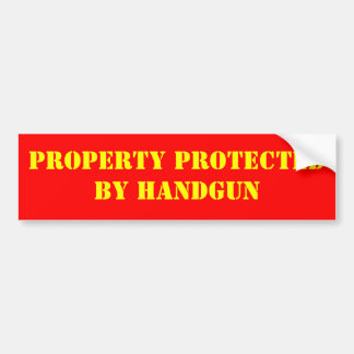 PROPERTY PROTECTED BY HANDGUN BUMPER STICKERS