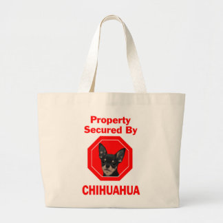 Property Secured by Chihuahua Large Tote Bag