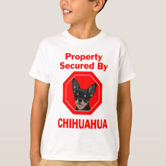 Property Secured by Chihuahua T-Shirt