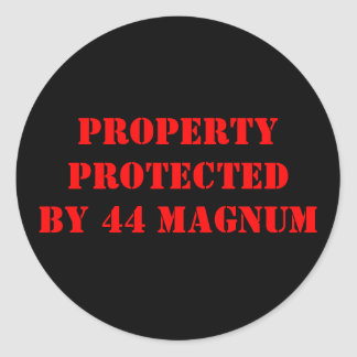 PROPERTYPROTECTEDBY 44 MAGNUM CLASSIC ROUND STICKER