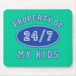 Propiedad de mis niños 24/7 camiseta, sudaderas alfombrilla de ratón
