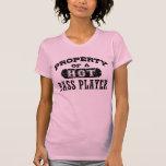 Propiedad de un bajista caliente camiseta
