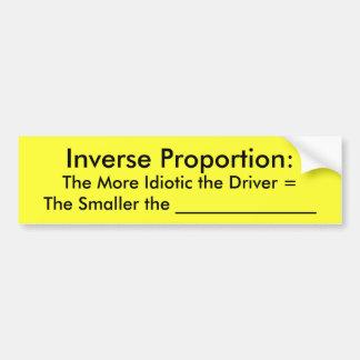 Proporción inversa: , Más idiota la impulsión… Pegatina Para Auto