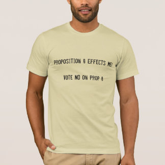 Proposition 8 Effects Me!Vote NO o... - Customized T-Shirt