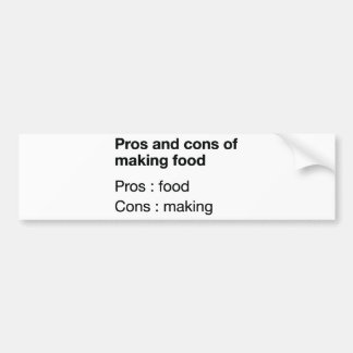 Pros And Cons Of Making Food Bumper Sticker