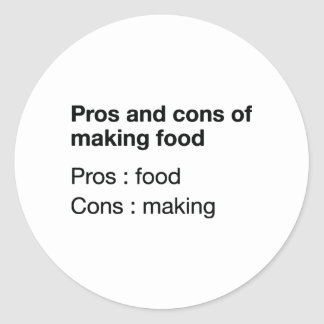 Pros And Cons Of Making Food Classic Round Sticker