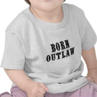 Proscrito nacido camisetas