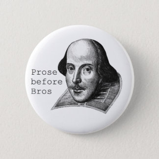 Prose before Bros Button