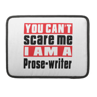 Prose-writer can't scare designs sleeves for MacBooks