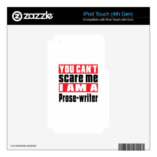 Prose-writer can't scare designs skins for iPod touch 4G
