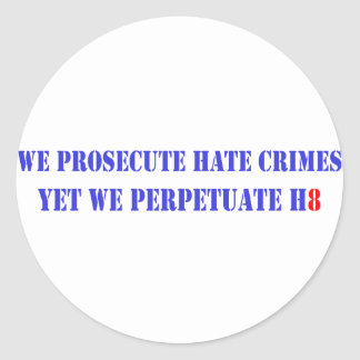 Prosecute Hate, H8 Classic Round Sticker