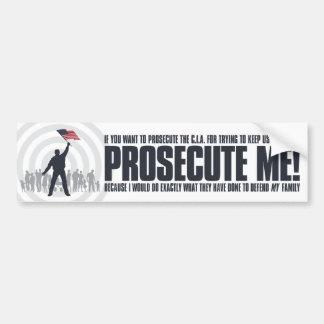 Prosecute Me Bumper Sticker