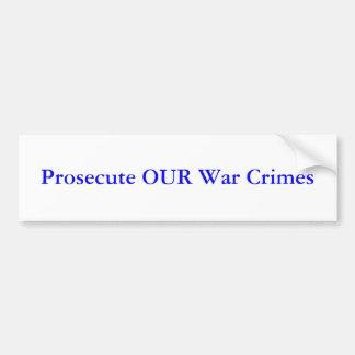 Prosecute OUR War Crimes Bumper Sticker