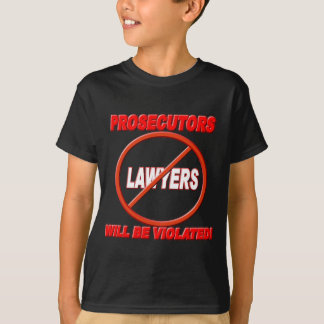 Prosecutors Will Be Violated T-Shirt