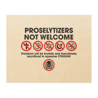 Proselytizers Not Welcome Wood Wall Art