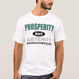Prosperity not Austerity T-Shirt
