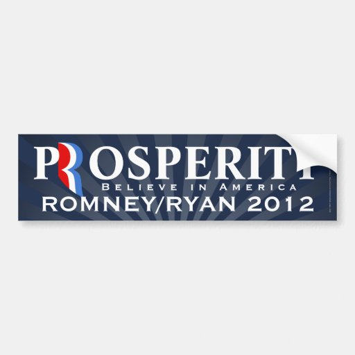 Prosperity, Romney/Ryan 2012, Believe in America Car Bumper Sticker