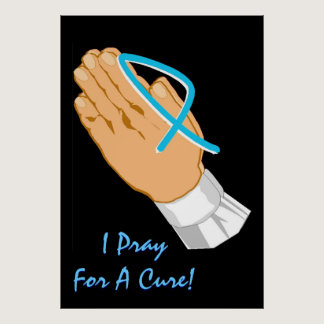 Prostate Cancer Awareness I Pray For A Cure Adult Poster