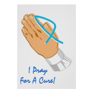 Prostate Cancer Awareness I Pray For A Cure Adult Posters