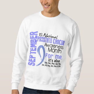 Prostate Cancer Awareness Month Every Month For ME Sweatshirt