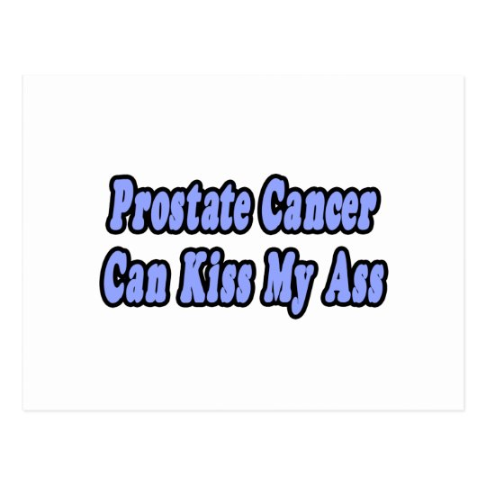 Prostate Cancer Can Kiss My Ass Postcard