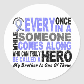 Prostate Cancer HERO COMES ALONG 1 Brother Classic Round Sticker