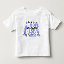 Prostate Cancer Hope for My Brother-In-Law Toddler T-shirt