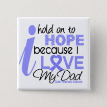 Prostate Cancer Hope for My Dad Pinback Button