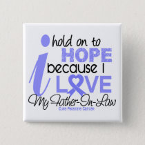 Prostate Cancer Hope for My Father-In-Law Pinback Button