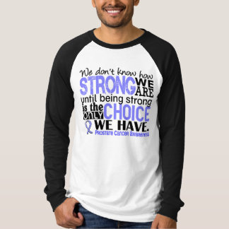 Prostate Cancer How Strong We Are T-Shirt