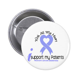 PROSTATE CANCER I Support My Patients 2 Inch Round Button
