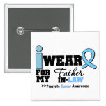 Prostate Cancer I Wear Light Blue Father-in-Law Pinback Buttons