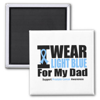 Prostate Cancer I Wear Light Blue For My Dad 2 Inch Square Magnet