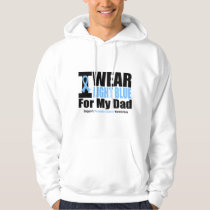 Prostate Cancer I Wear Light Blue For My Dad Hoodie