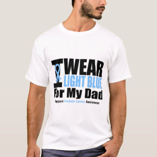 Prostate Cancer I Wear Light Blue For My Dad T-Shirt