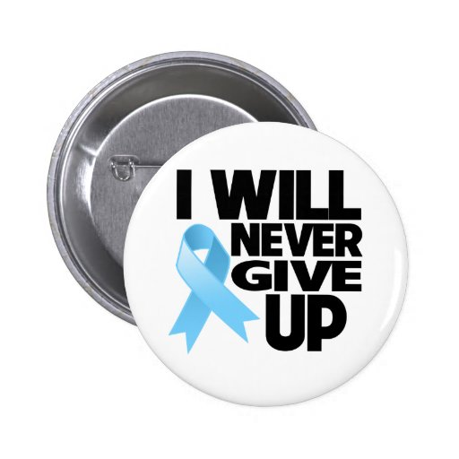 Prostate Cancer I Will Never Give Up 2 Inch Round Button